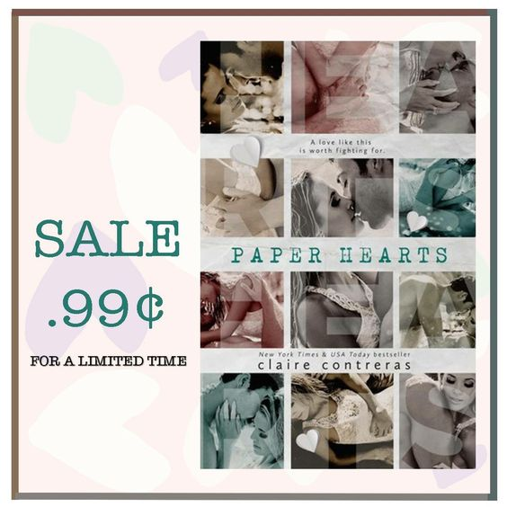 Paper Hearts by Claire Contreras On Sale for a Limited Time! Synopsis: I lost her. No. I threw her away. She was my best friend. I was never supposed to fall in love with her. I was careless. She w…