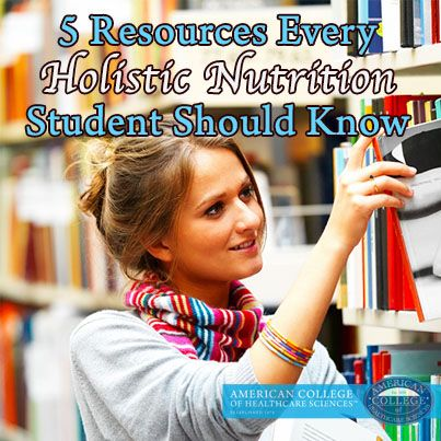 5 Resources Every Holistic Nutrition Student Should Know