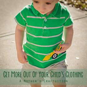 A Mother's Craftuition: Get More Out Of Your Child's Clothing, upcycle, diy, children's clothing, baby clothing