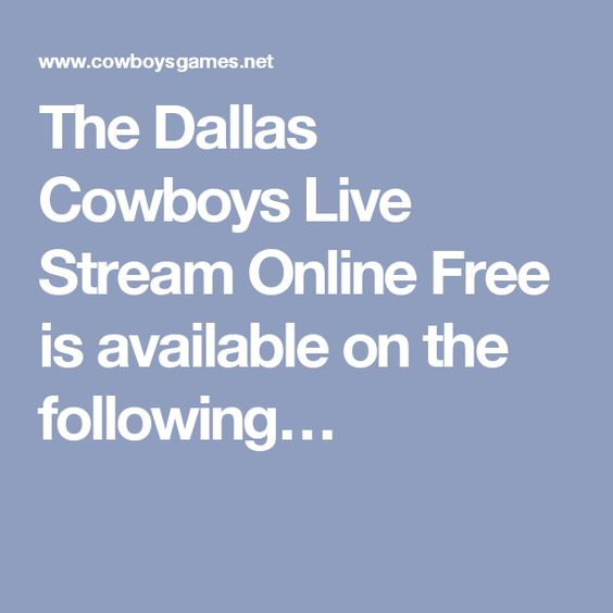 The Dallas Cowboys Live Stream Online Free is available on the following…