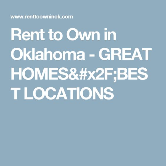 Rent to Own in Oklahoma - GREAT HOMES/BEST LOCATIONS