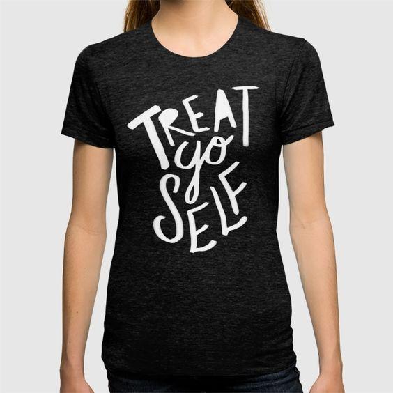 Treat Yo Self II T-shirt