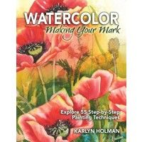 Watercolor - Making Your Mark: Explore 46 Painting Techniques | NorthLightShop.com