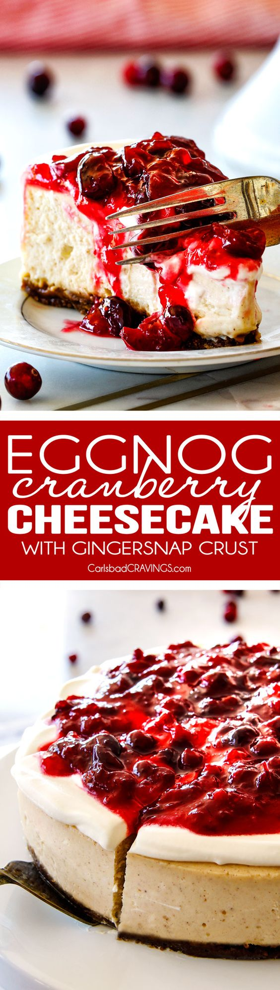 Cranberry Eggnog Cheesecake with Gingersnap Crust - this cheesecake is divine! Its become a family tradition because it tastes just like creamy eggnog and the Eggnog Cream Topping and Cranberry Topping make this worlds better than any other I've tried! A must for Christmas!