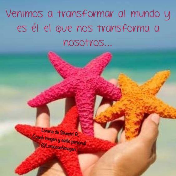 """Vive la vida de tus sueños: """"Venimos a transformar al mundo y es él el que nos transforma a nosotros..."""""""