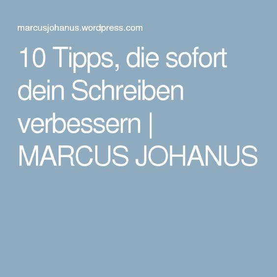 10 Tipps, die sofort dein Schreiben verbessern   MARCUS JOHANUS
