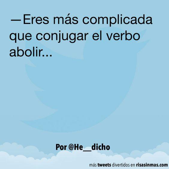 """«Eres más complicada que conjugar el verbo """"abolir""""», dice. www.mystilus.com te lo hace en un segundo, pruébalo aquí: http://www.mystilus.com/Conjugador_verbal"""