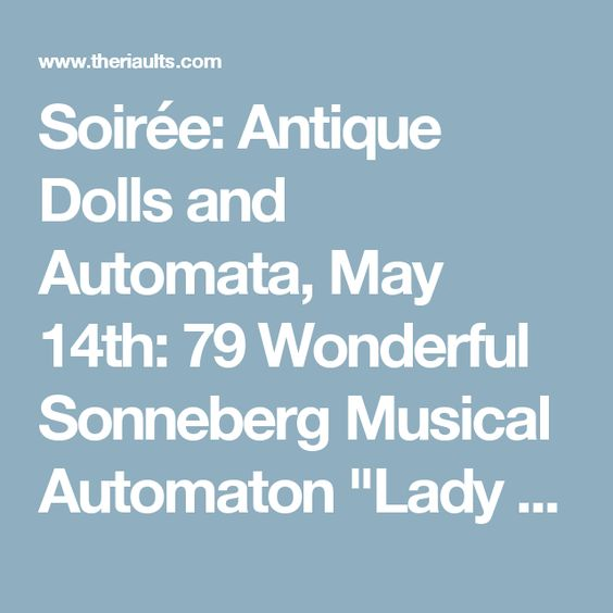 """Soirée: Antique Dolls and Automata, May 14th: 79 Wonderful Sonneberg Musical Automaton """"Lady at the Spinning Wheel"""""""