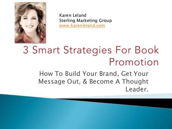 Based on a keynote presentation I did for the San Francisco Writer's Conference on social media marketing for book promotion. This narrated slideshare is on 3 Smart Strategies For #BookMarketing   http://www.slideshare.net/karenleland