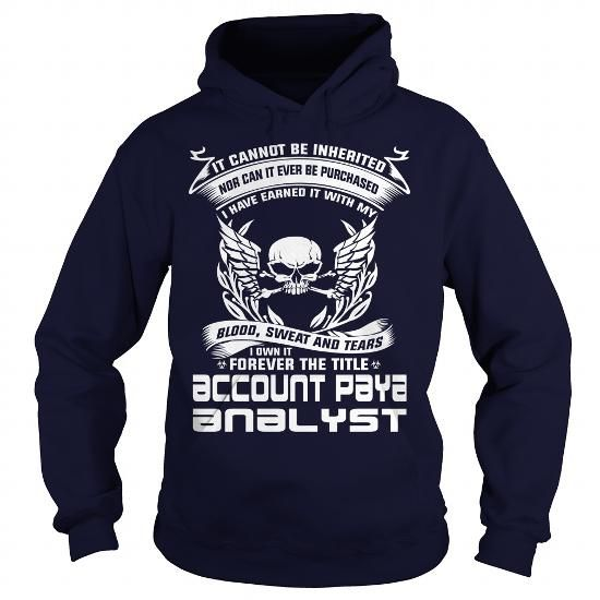 ACCOUNT PAYABLE ANALYST-BLOOD #Tshirt #fashion. BUY NOW  => https://www.sunfrog.com/LifeStyle/ACCOUNT-PAYABLE-ANALYST-BLOOD-Navy-Blue-Hoodie.html?id=60505