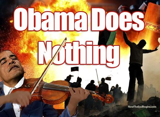 Obama Fiddles While Everything Burns - Conservative Infidel