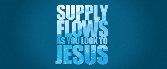 Supply Flows As You Look To Jesus