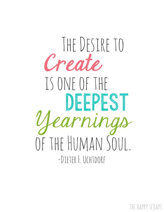 The desire to create is one of the deepest yearnings of the human soul...: