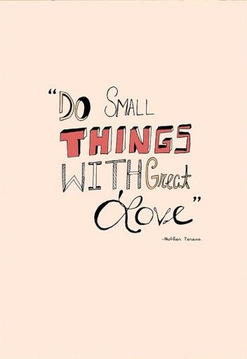 Quote by Mother Teresa: Do small things with great love. #quote #pink #motherteresa