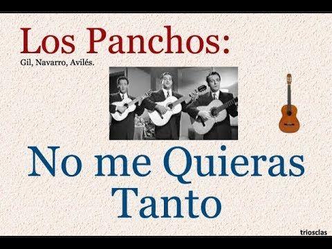 Los Panchos No Me Quieras Tanto Letra Y Acordes Youtube En 2020 Letras Y Acordes Canciones Letras
