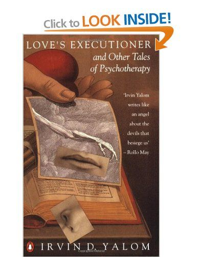 Love's Executioner and Other Tales of Psychotherapy Penguin Psychology: Amazon.co.uk: Irvin D. Yalom: Books