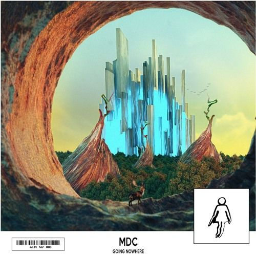 MDC - Going Nowhere [melt her PREMIERE] by melt her