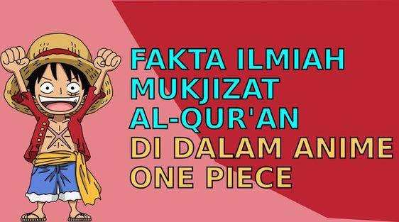 Ajaran Islam Di Dalam Anime One Piece Tentang Mukjizat Al Quran