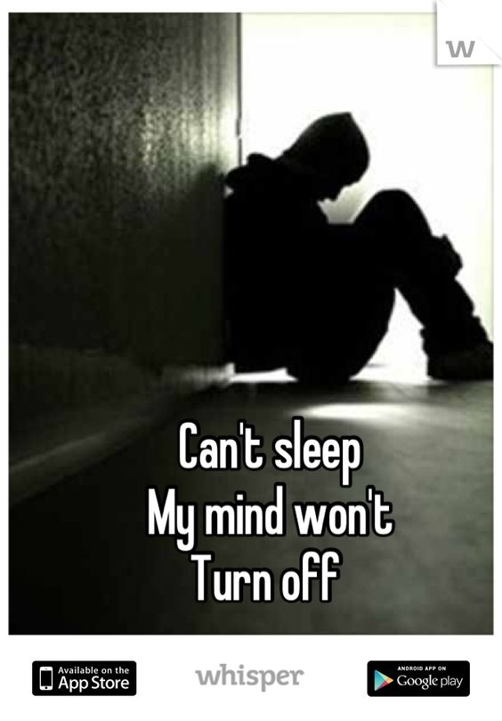 Can't sleep  My mind won't  Turn off: Turn, Can'T Sleep, Quotes Sayings, Sayings Ect, Mind Won T, Single Night, Insomnia Sucks, Can T Sleep, Broken Sou Part