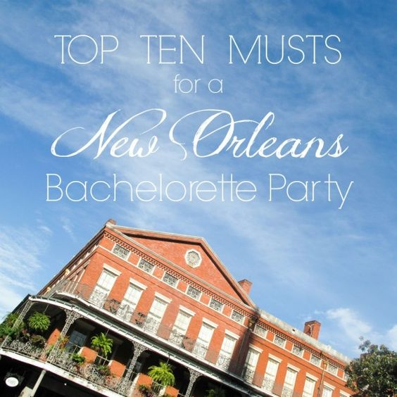 Top Ten Musts for a New Orleans Bachelorette Party