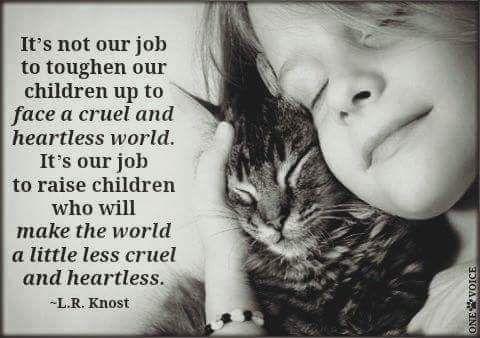 Teach compassion and tolerance. TEACH LOVE: