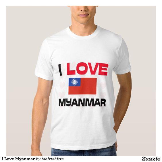 I Love Myanmar Shirt