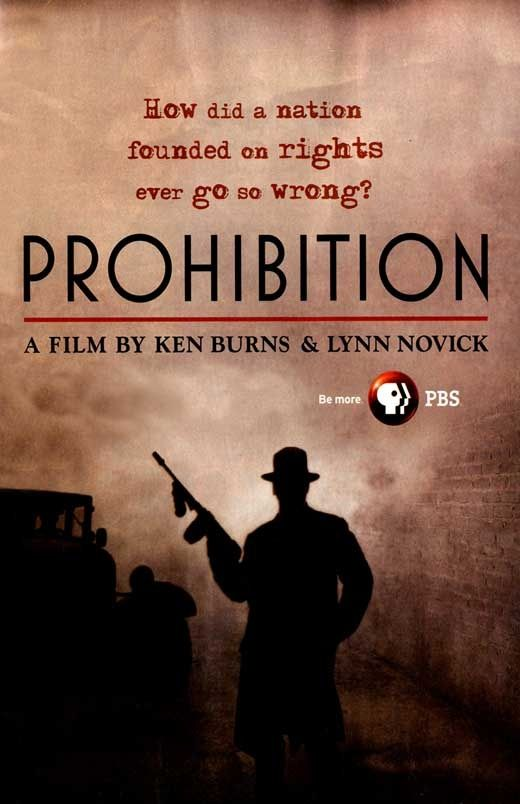 Prohibition [2011] by Ken Burns. Explores the extraordinary story of what happens when a freedom-loving nation outlaws the sale of intoxicating liquor, and the disastrous unintended consequences that follow. The utterly relevant cautionary tale raises profound questions about the proper role of government and the limits of legislating morality. When the country goes dry in 1920, after a century of debate, millions of law-abiding Americans become lawbreakers overnight.
