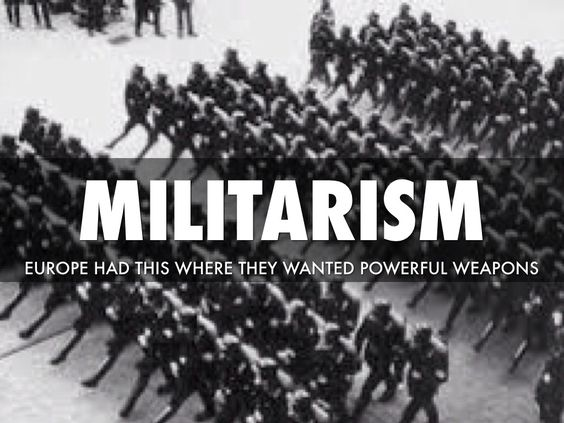 Image result for Militarism is the belief or desire of a government or people that a country should maintain a strong military capability and be prepared to use it aggressively[^1] to defend or promote national interests