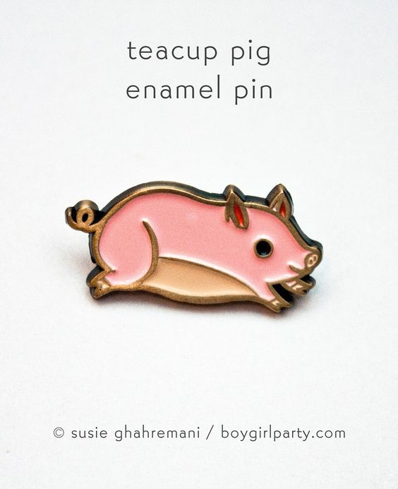 Teacup Pig Enamel Pin by Susie Ghahremani / boygirlparty.com (source: http://shop.boygirlparty.com/products/pig-pin-teacup-pig-enamel-pin?variant=14367395015 )