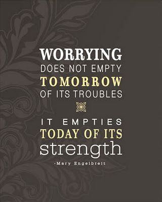 Wise words about worrying