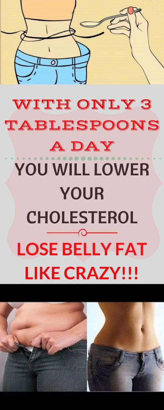 With only 3 tablespoons a day, you will lower your cholesterol and lose belly fat like crazy!!