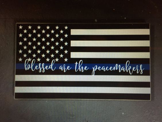 thin blue line, cop gift, law enforcement family home decor. Blessed are the peacemakers police blue Thin by NEthingispossible
