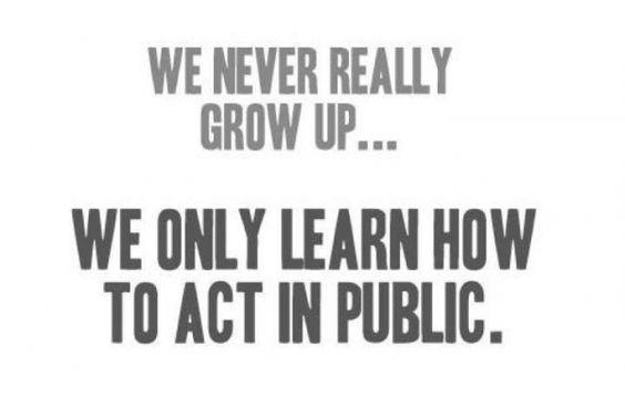 We never really grow up...