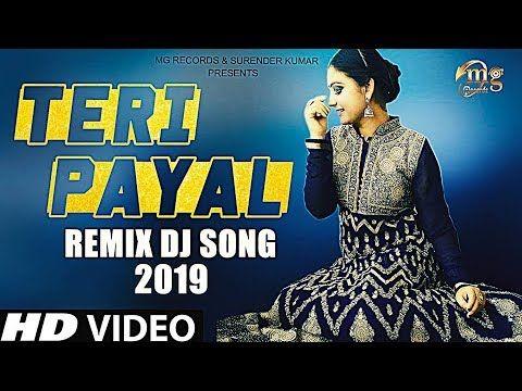 Haryanvi Remix Dj Song 2019 Teri Payal Sonia Sharma Dj Remix Song In 2020 Dj Songs Dj Remix Dj Remix Songs
