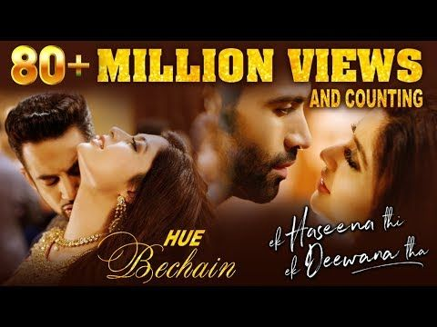 Hue Bechain Ek Haseena Thi Ek Deewana Tha Music Nadeem Palak Muchhal Youtube Romantic Song Lyrics Songs Romantic Songs