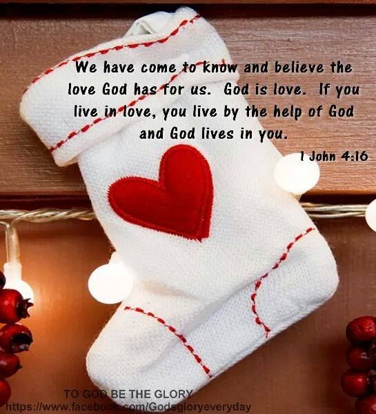 1 JOHN 4:16 We have come to know and believe the love God has for us. God is love. If you live in love, you live by the help of God and God lives in you!