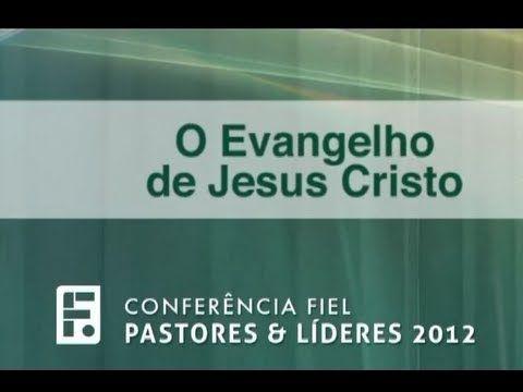 O Evangelho de Jesus Cristo - Paul Washer (+playlist)