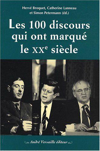 Les 100 discours qui ont marqué le XXe siècle de Hervé Broquet, http://www.amazon.fr/dp/2874950025/ref=cm_sw_r_pi_dp_3LLgsb1WGXR21