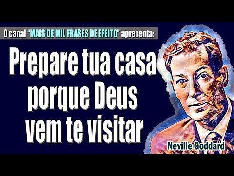 Neville Goddard Prepare Tua Casa Porque Deus Vem Te Visitar
