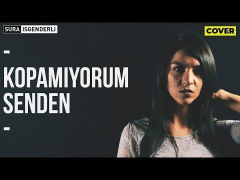 Sura Iskəndərli Kopamiyorum Senden Cover Youtube Muzik Indirme Pop Muzik Muzik