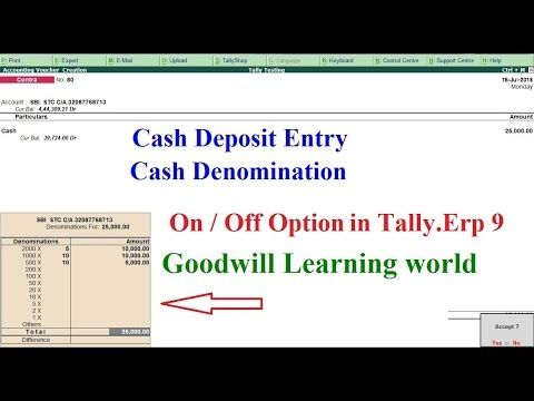 Cash Deposit Entry In Tally Without Cash Denomination Yes Or No Option Deposit Learning Courses Cash