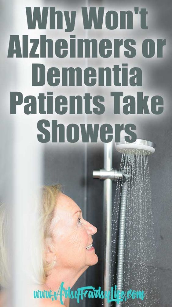 Why Won T Your Alzheimers Or Dementia Parent Take Showers Dementia Alzheimers Dementia Awareness
