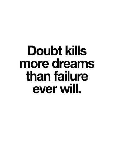Doubt Kills More Dreams Art Print