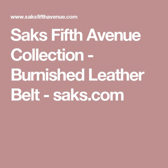 Saks Fifth Avenue Collection - Burnished Leather Belt - saks.com