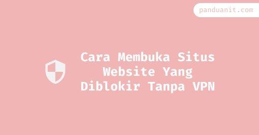 Cara Membuka Situs Website Yang Diblokir Tanpa Vpn Di Hp Website Aplikasi Internet