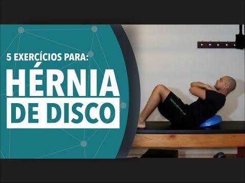 5 Exercicios Para Hernia De Disco Youtube Com Imagens Hernia
