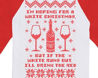 Funny Christmas Gifts I'm Hoping For A White Christmas American Apparel Raglan Gift For Wine Lover Baseball Shirt 3/4 Sleeve TShirt DN-235A