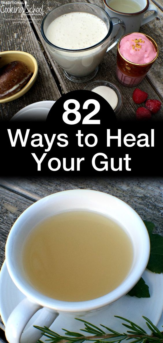 82 Ways to Heal Your Gut | Did you know that the function of your immune system, the state of your mental health, the pain or lack thereof in your joints, and even whether or not you have seasonal allergies can all be determined by one thing? Do you know what it is? And did you know you can heal it yourself? | TraditionalCookingSchool.com