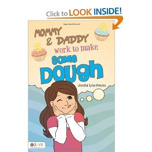 Mommy & Daddy Work to Make Some Dough