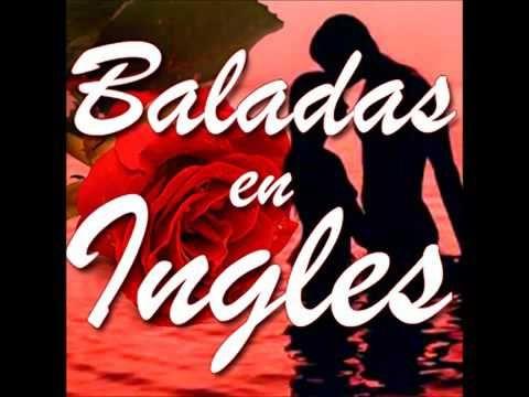 Baladas En Ingles Mix By Dj Melvin Youtube Musica Baladas Musica Romantica En Espanol Baladas Romanticas